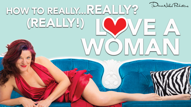[Associated Event] How to Really...Really? (Really!) Love a Woman @ Theatre Off Jackson