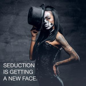 A girl in stylish top hat and corset with skull make up with the text Seduction is getting a new face and it clicks through to the main web page for the event..